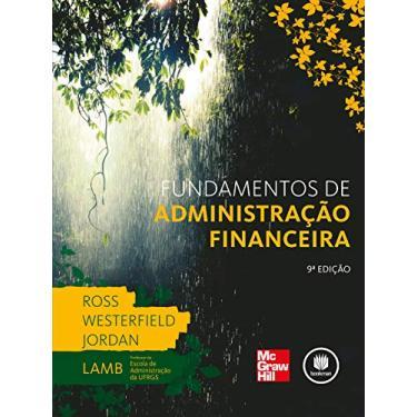 Fundamentos de Administração Financeira - 9ª Ed. 2013 - Ross, Stephen; Westerfield, Randolph - 9788580552249