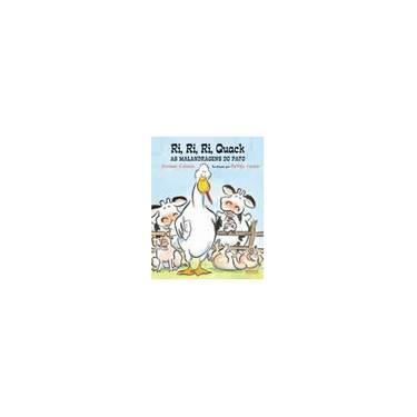 Ri, Ri, Ri, Quack - As Malandragens do Pato - Cronin, Doreen - 9788532516572