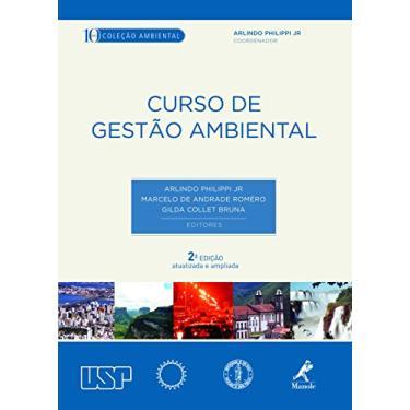 Curso de Gestão Ambiental - Col. Ambiental - 2ª Ed. 2013 - Philippi Jr., Arlindo; Roméro, Marcelo De Andrade; Bruna, Gilda Collet - 9788520433416
