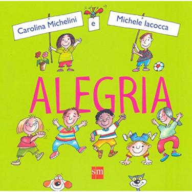 Alegria - Col. Emoções - Carolina Michelini - 9788541804035