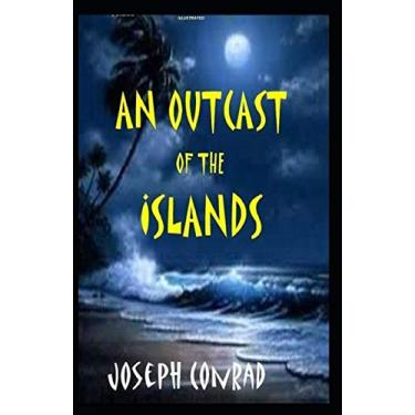 An Outcast of the Islands Illustrated