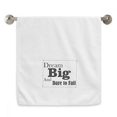 Imagem de DIYthinker Toalha de mão Dream Big and Dare to Fail Citação Toalha de banho de algodão macio