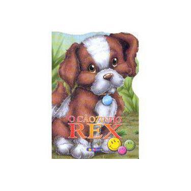 Animais Recortados - O Cãozinho Rex - Belli, Roberto - 9788573892932