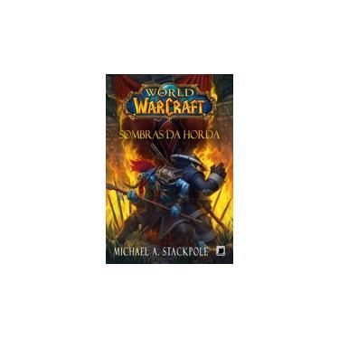 World Of Warcraft - Sombras da Horda - Stackpole, Michael A. - 9788501402318