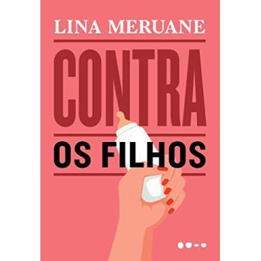 Contra Os Filhos - Meruane,lina - 9788588808072