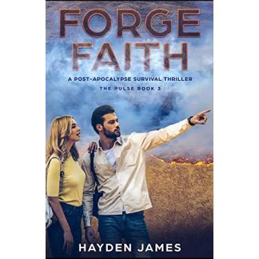 Forge Faith: A Post-Apocalypse Survival Thriller: 3