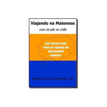 Viajando na Maionese - André Gustavo Monteiro Lima - 9788591484911