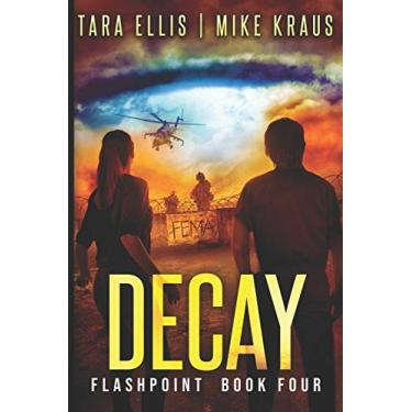 Decay: Flashpoint - Book 4