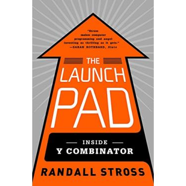 Launch Pad, The: Inside Y Combinator
