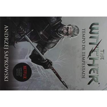 Tempo de Tempestade - The Witcher - A Saga do Bruxo Geralt de Rivia - Prelúdio - Andrzej Sapkowski - 9788546902545