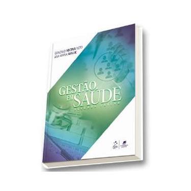 Gestão Em Saúde - 2ª Ed. 2016 - Maria Malik, Ana; Vecina Neto, Gonzalo - 9788527728614