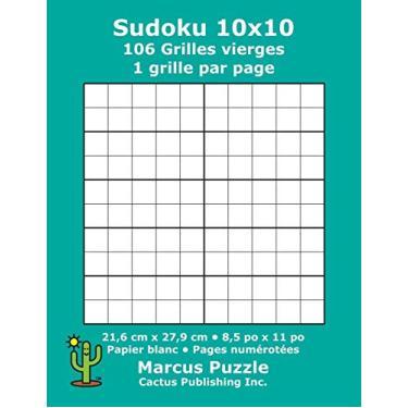 Sudoku 10x10 - 106 Grilles vierges: 1 grille par page; 21,6 cm x 27,9 cm; 8,5 po x 11 po; papier blanc; numéros de page; Number Place; Su Doku; Nanpure; 10 x 10 modèles de puzzles