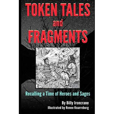 Token Tales and Fragments: Recalling a Time of Heroes and Sages