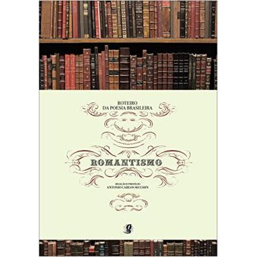 Romantismo - Col. Roteiro da Poesia Brasileira - Secchin, Antonio Carlos - 9788526011458