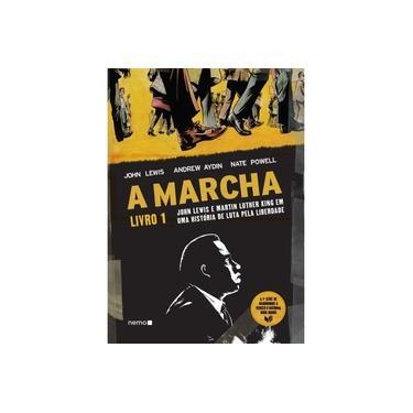 A Marcha. John Lewis e Martin Luther King em Uma História de Luta Pela Liberdade - Livro 1 - John Lewis - 9788582864524
