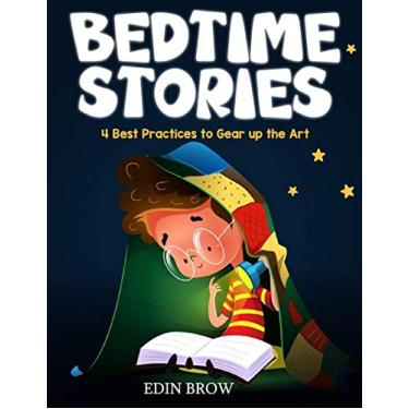 Bedtime Stories: 4 Best Practices to Gear Up the Art