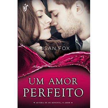 Um Amor Perfeito - Saga Caribou Crossing - Vol.1 - Susan Fox - 9788567028361