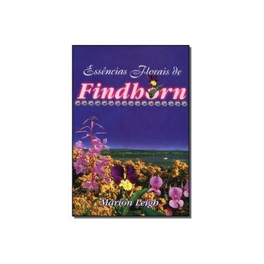 Essências Florais De Findhorn - Capa Comum - 9788585464196