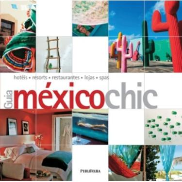 Guia México Chic - Outros; Kastelein, Barbara; Tan, Annette; Nichols, Richard - 9788574028934