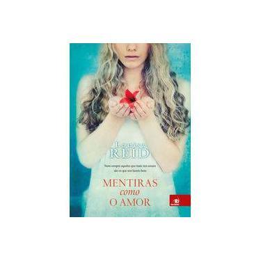Mentiras Como o Amor - Reid, Louisa - 9788581636986