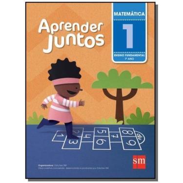 Aprender Juntos - Matemática - 1º Ano - 5ª Ed. 2016 - Silvana Rossi Julio - 9788541814720