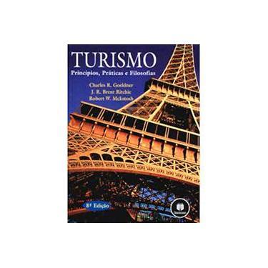 Turismo - Princípios, Práticas e Filosofias - Goeldner, Charles R.; Ritchie, J. R. Brent; Mcintosh, Robert W. - 9788573079371