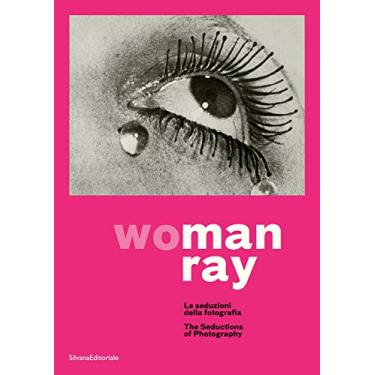 Man Ray: Woman: The Seductions of Photography