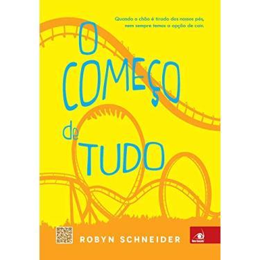 O Começo de Tudo - Robin Schneider - 9788581633930