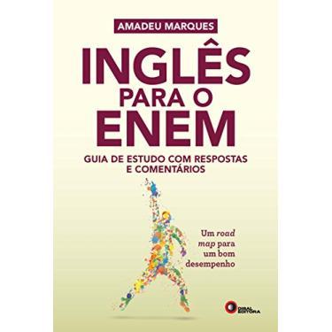 Inglês Para o Enem. Guia de Estudo com Respostas e Comentários - Marques Amadeu - 9788578441722