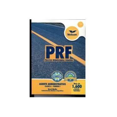 Apostila Prf - Policia Rodoviaria Federal - Agente Administrativo - Classe A - Padrao I - 1º Ed. 201