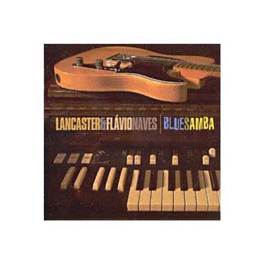 CD Lancaster & Flávio Naves - Bluesamba