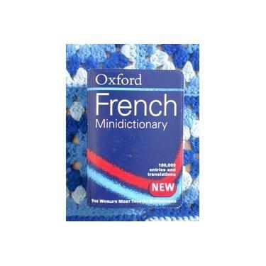 Oxford French Minidictionary - Oxford University