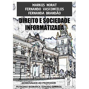 Direito e Sociedade Informatizada - Markus Norat - 9788592397111