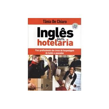 Inglês Para Hotelaria - Acompanha CD Audio - Chiaro, Tania - 9788578441067