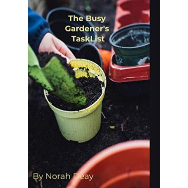 The Busy Gardener's Task List: It doesn't happen by magic/100 pages/7 x 10/gardener's gifts/organize, plan & keep notes of your ideal garden
