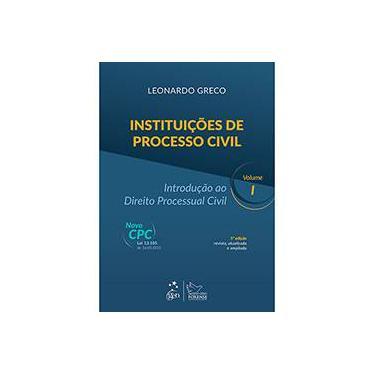 Instituições de Processo Civil - Introdução ao Direito Processual Civil - Vol. I - 5ª Ed. 2015 - Greco, Leonardo - 9788530963743