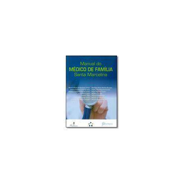 Manual do Médico de Família - Santa Marcelina - Junior, Martim Elviro De Medeiros - 9788581160658