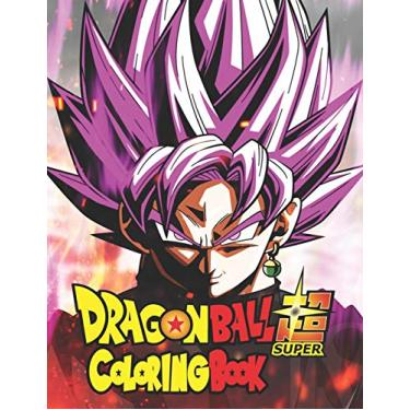 Dragon Ball Super Coloring Book: Coloring book for adults and kids count 50 charachter with high quality . Dragonball z coloring book for girls and ... All those characters and more in this book.