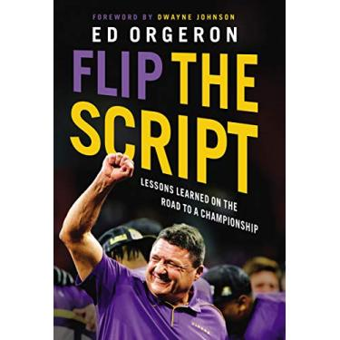 Flip the Script: Lessons Learned on the Road to a Championship