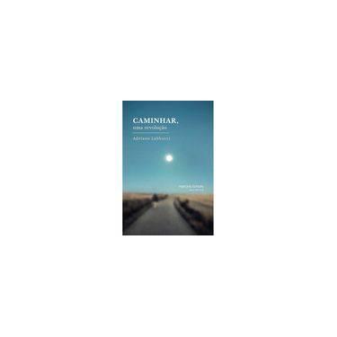 Caminhar, Uma Revolução - Labbucci, Adriano - 9788580631074