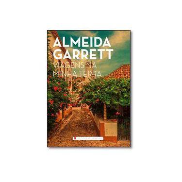 Viagens na Minha Terra - Col. Clássicos da Literatura - Garrett, Almeida - 9788538064541