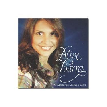Cd Aline Barros - o Melhor da Musica Gospel