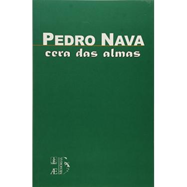 Ceras das Almas - Col. Memórias - Nava, Pedro - 9788574802473