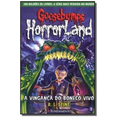 Goosebumps Horrorland 1 - A Vingança do Boneco Vivo - Stine, R. L. - 9788576767350