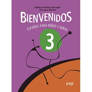 Bienvenidos - Español Para Niños Y Niñas - 3º Ano - Carvajal, Gladys Salinas; Martín, Enrique - 9788520001516