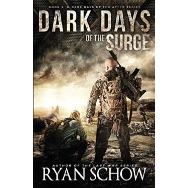 Dark Days of the Surge: A Post-Apocalyptic EMP Surival Thriller: 2
