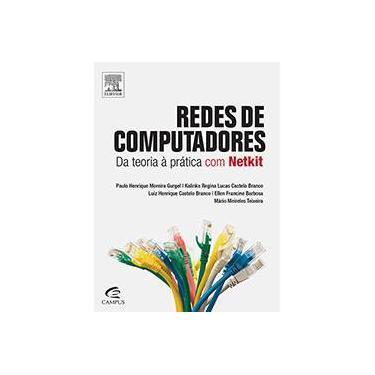 Redes de Computadores - da Teoria À Prática Com Netkit - Gurgel, Paulo Henrique Moreira; Branco, Kalinka Regina Lucas Castelo - 9788535268065