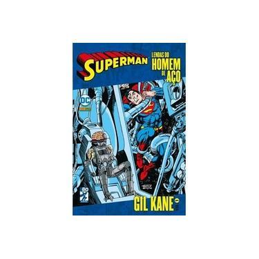 Lendas do Homem de Aço. Gil Kane - Volume 1 - Gil Kane - 9788542610031
