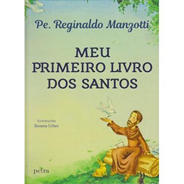 Meu Primeiro Livro dos Santos - Reginaldo Manzotti - 9788582780732
