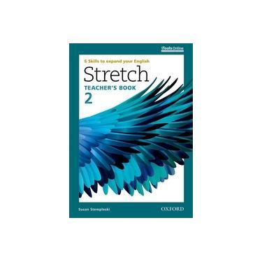 Stretch - Level 2 - Teacher's Book - Susan Stempleski - 9780194603416